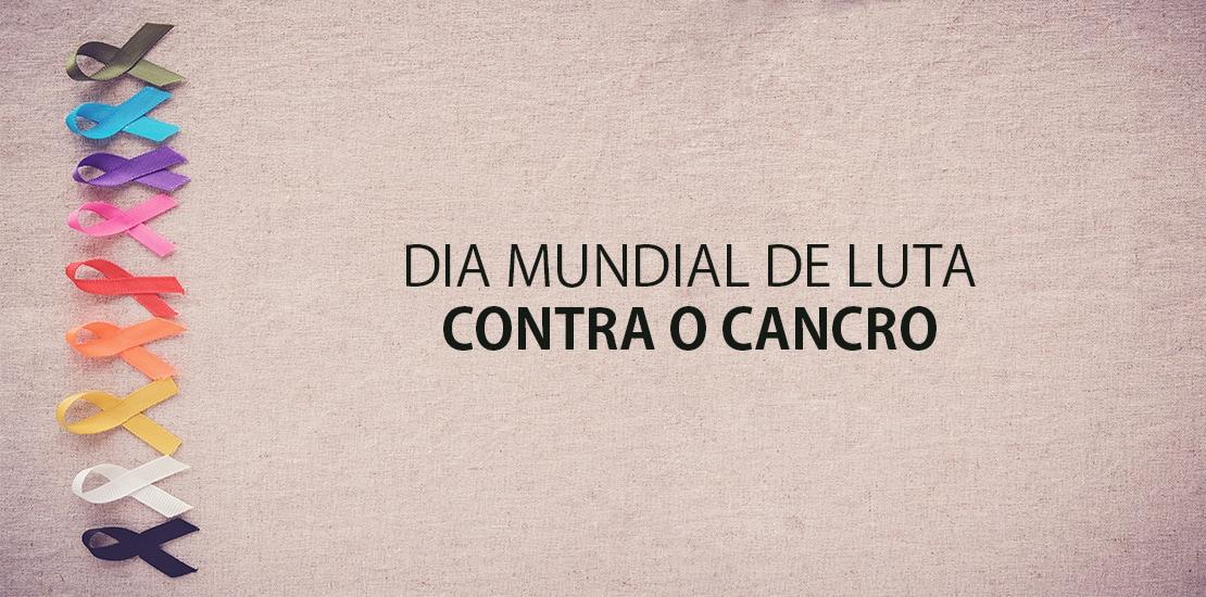 Dia Mundial de Luta Contra o Cancro