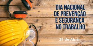 Dia Nacional da Prevenção e Segurança no Trabalho